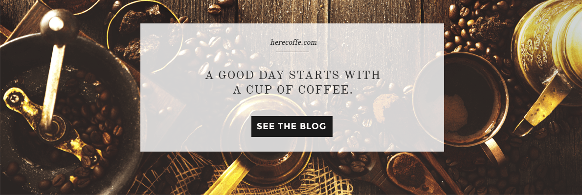 Best Coffee Blog | Herecoffe!